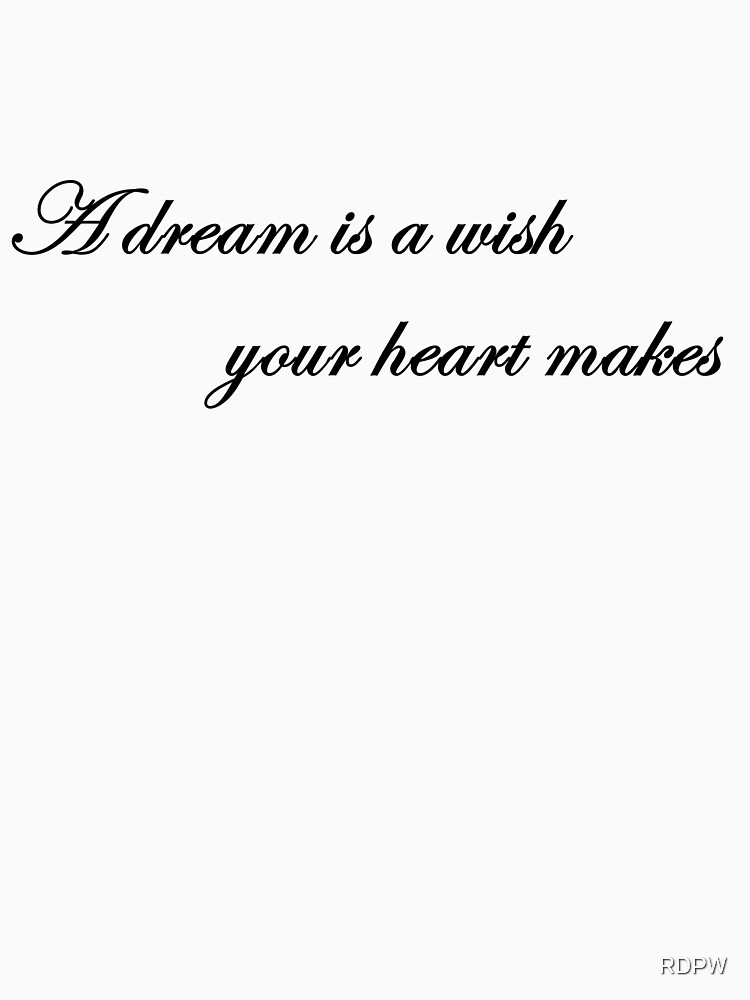 A Dream is a Wish Your Heart Makes by RDPW