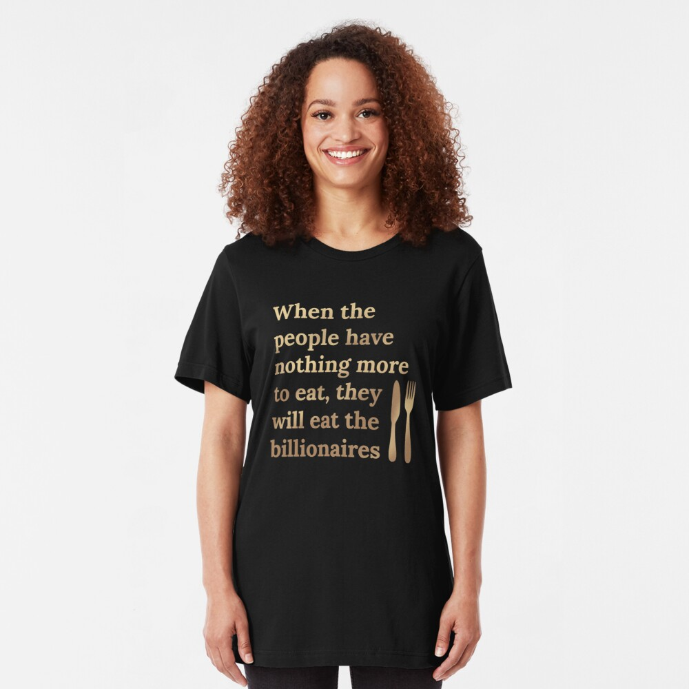Eat the Billionaires Slim Fit T-Shirt