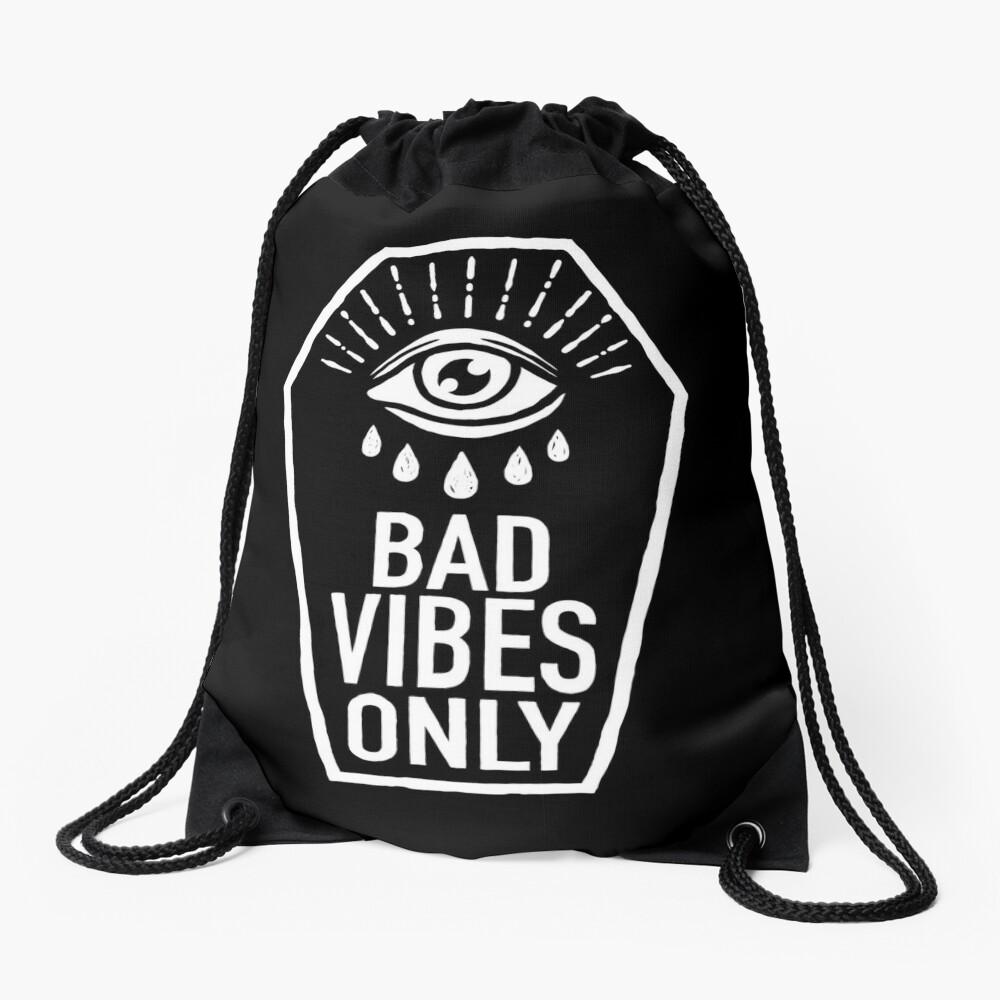 Bad Vibes Only Drawstring Bag