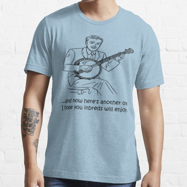 Banjo: Enjoy it Inbreds! Essential T-Shirt