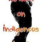 We walk on Indigenous land by Beautifultd