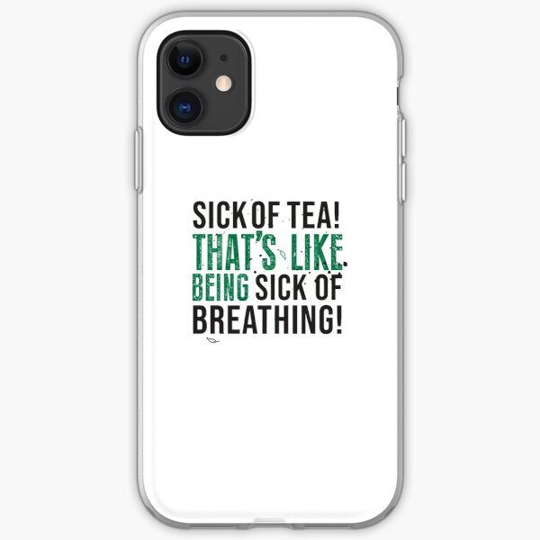 Tea Quote Design for Tea Lovers: Sick of Tea is Like Being Sick of Breathing! Avatar The Last Airbender Quote iPhone Soft Case