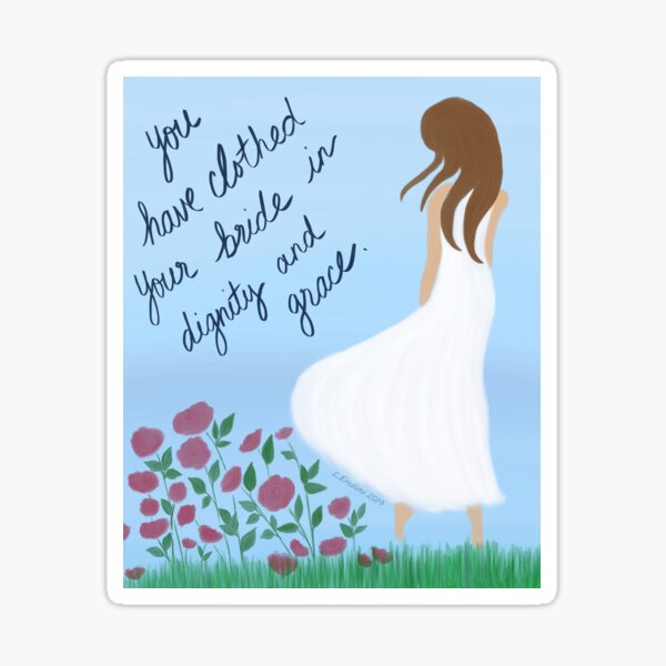 Scripture Art, clothed in dignity and grace Sticker