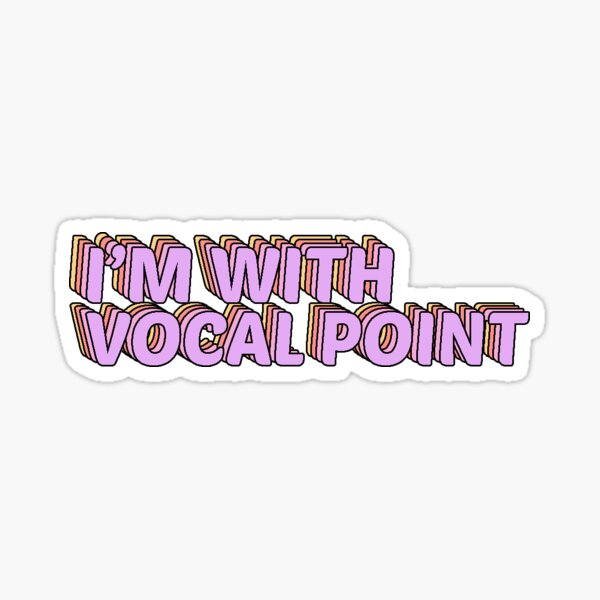 I'm With Vocal Point Sticker