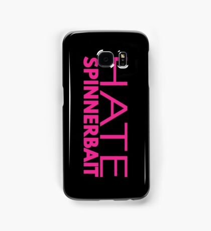 Hate Spinnerbait (Pink Text) Samsung Galaxy Case/Skin