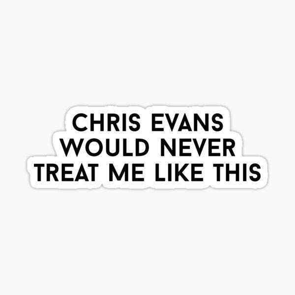 Chris Evans Would Never Sticker