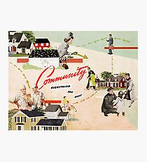 Community, Everything You Want Photographic Print