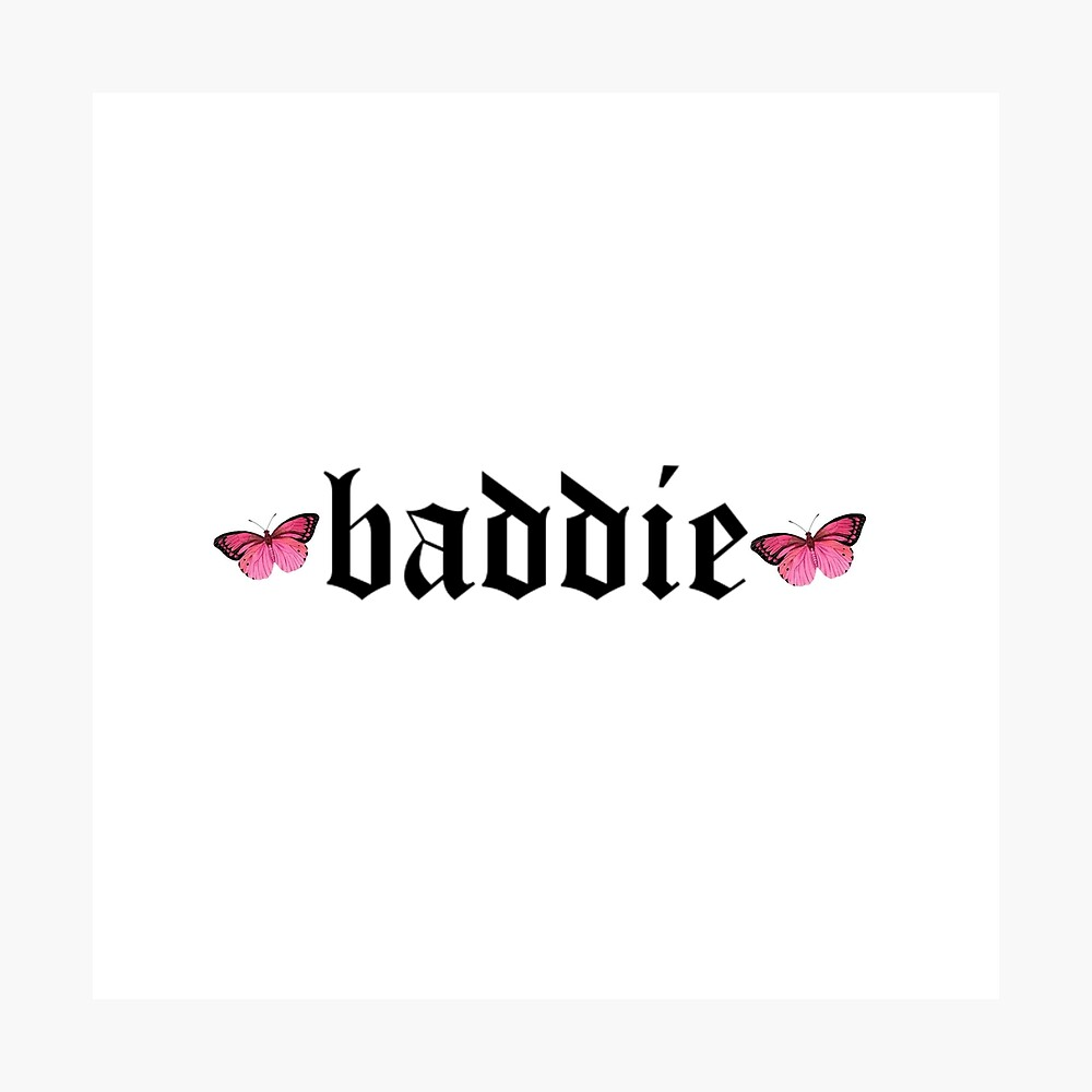 Baddie Vibes Poster By 1weirdalien Redbubble