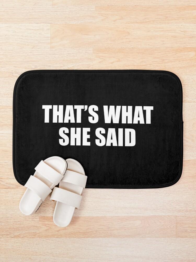 Alternate view of That's What She Said - Michael Scott (Black) Bath Mat