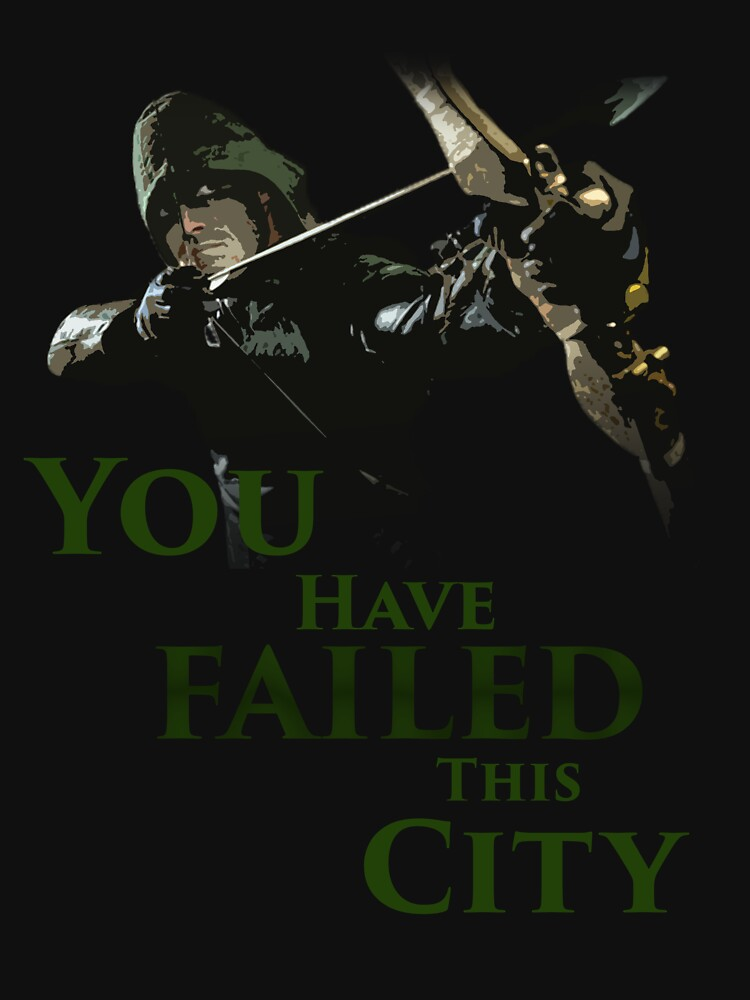 TShirtGifter presents: Green Arrow - You have failed this city | Unisex T-Shirt