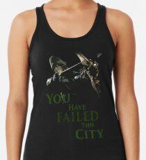 Green Arrow - You have failed this city Racerback Tank Top