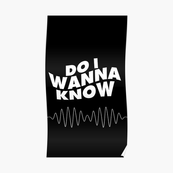 Artic monkeys - Do i wanna know Poster