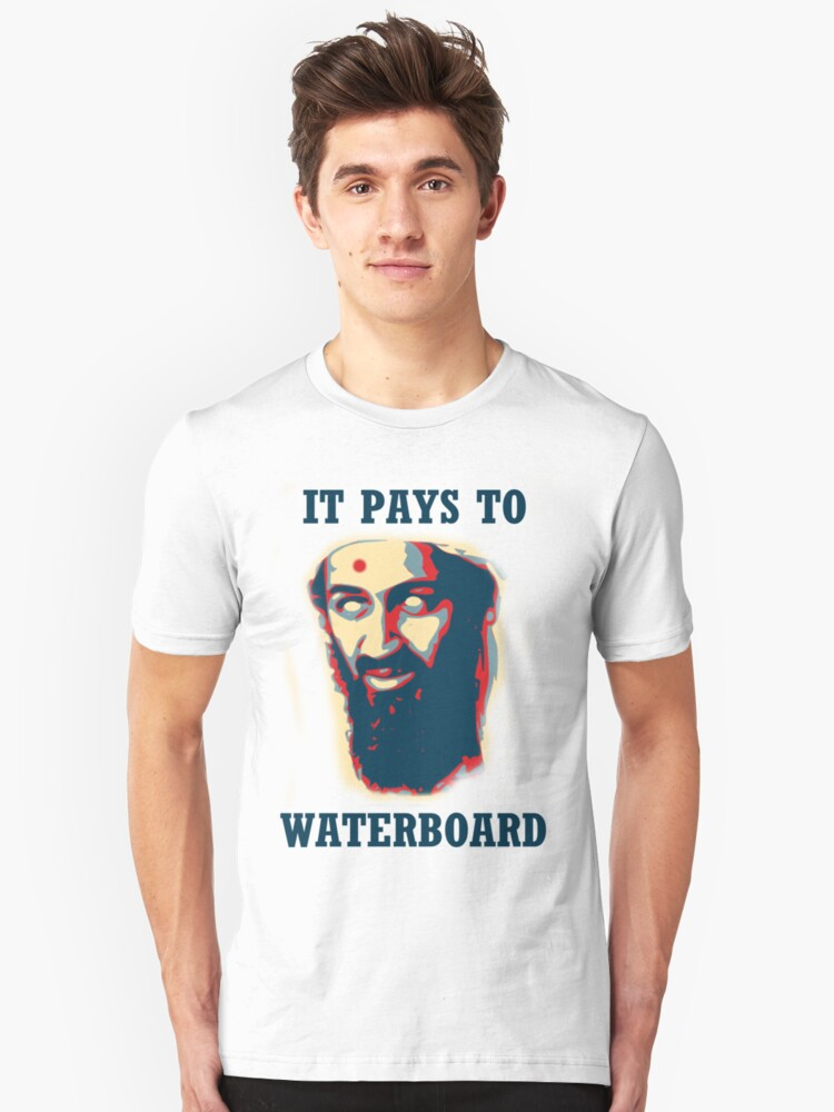 It Pays To Waterboard! Unisex T-Shirt Front