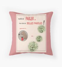 INUTILE TO SPEAK .... TO SAY BEAUTIFUL WORDS! Throw Pillow