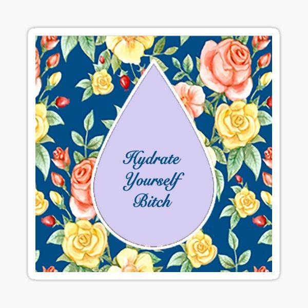 Hydrate Yourself Sticker
