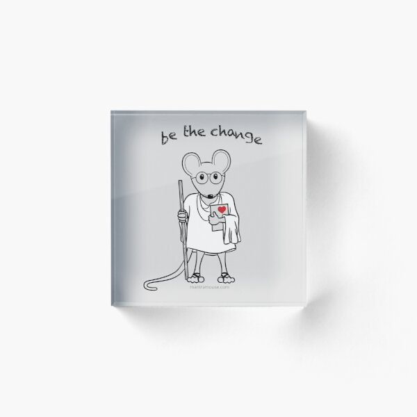 Copy of MantraMouse® Be the Change Cartoon on Gray Background Acrylic Block