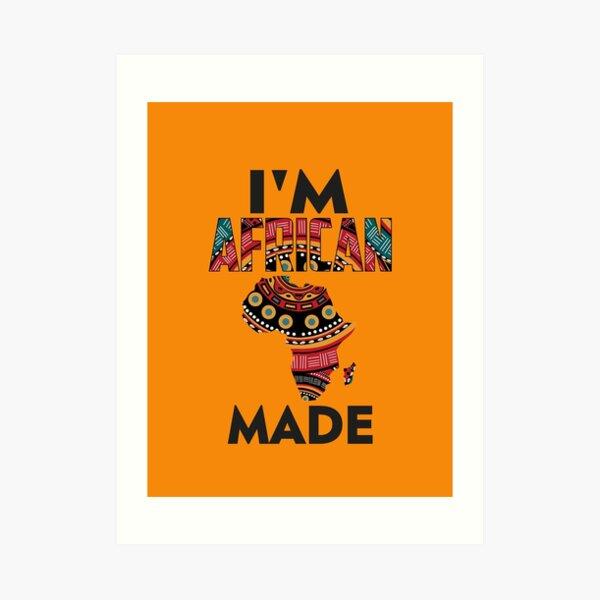 Im African Made Art Print