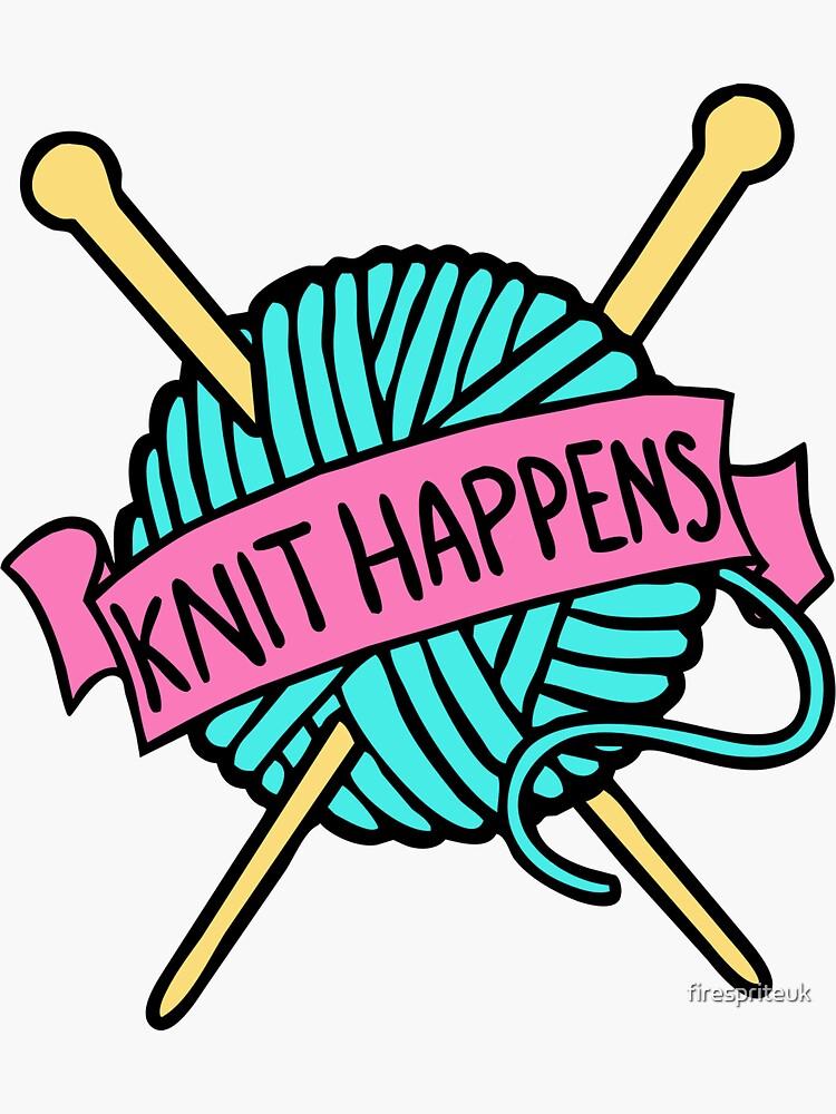 Knit Happens by firespriteuk