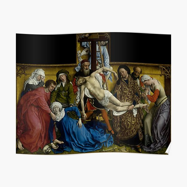 The Descent from the Cross 1435 El Descendimiento by Rogier van der Weyden Christian Jesus Christ Medieval Painting HD High Quality Poster