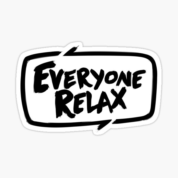 TOFOP - Everyone Relax (black) Sticker