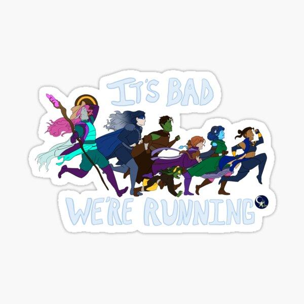 It's Bad, We're Running Sticker