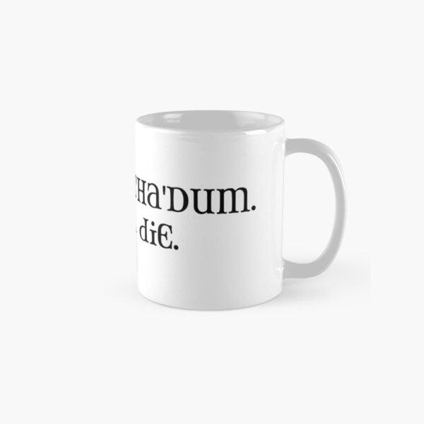 I went to Z'Ha'Dum and I got this thing. Classic Mug