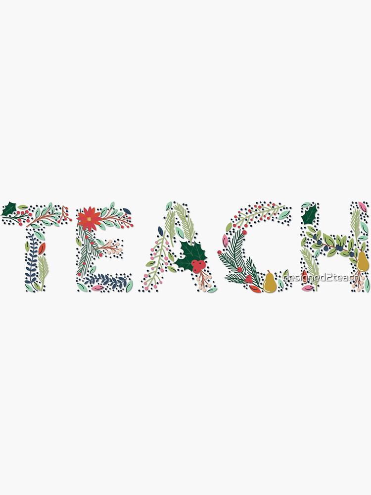 Teach by designed2teach