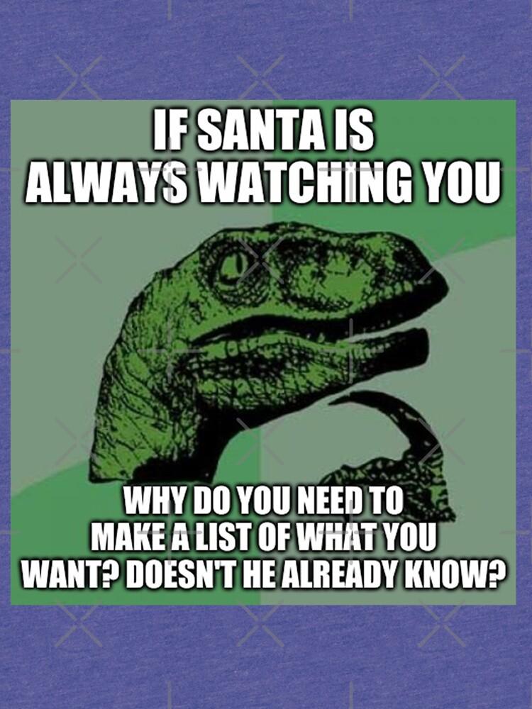 Philosoraptor Meme Santa Watching You Xmas by poland-ball