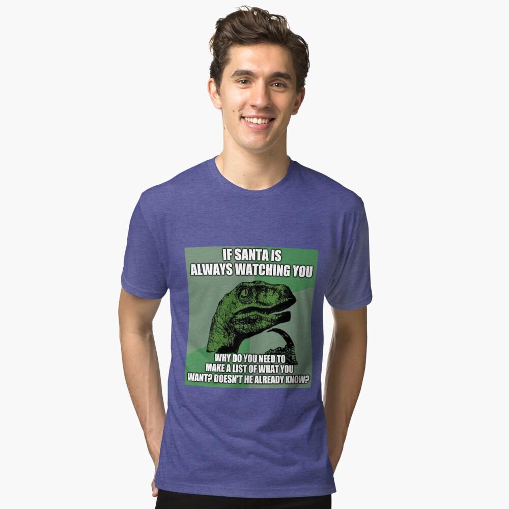 Philosoraptor Meme Santa Watching You Xmas Tri-blend T-Shirt