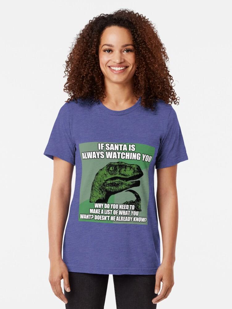 Alternate view of Philosoraptor Meme Santa Watching You Xmas Tri-blend T-Shirt
