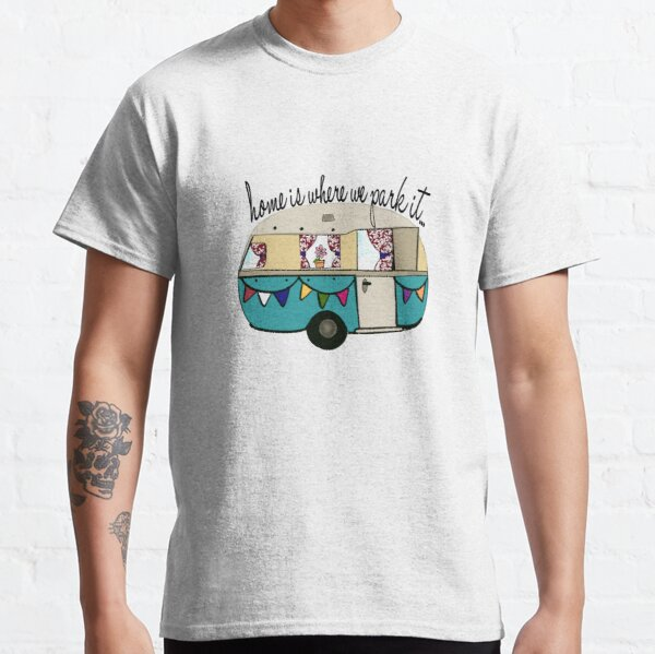Home is where we park it!  Sweet Retro Camper Classic T-Shirt
