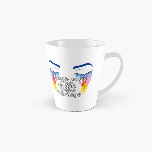 Queerness doesn't erase white privilege  Tall Mug