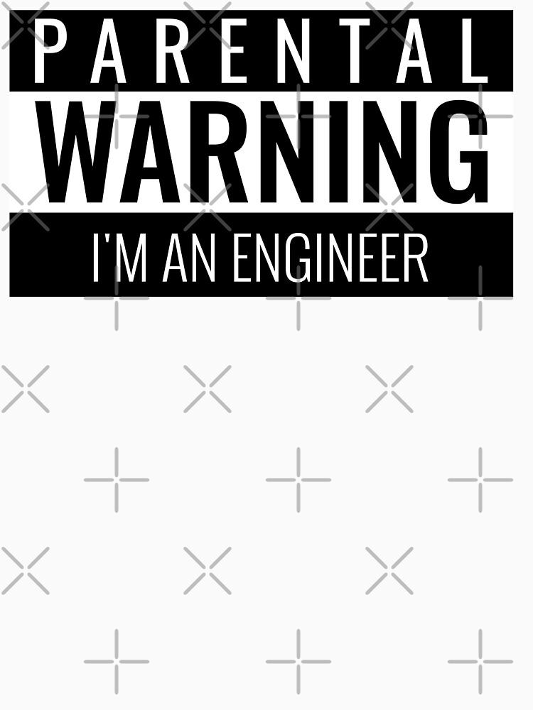 Parental Warning - Engineer  by ForEngineer