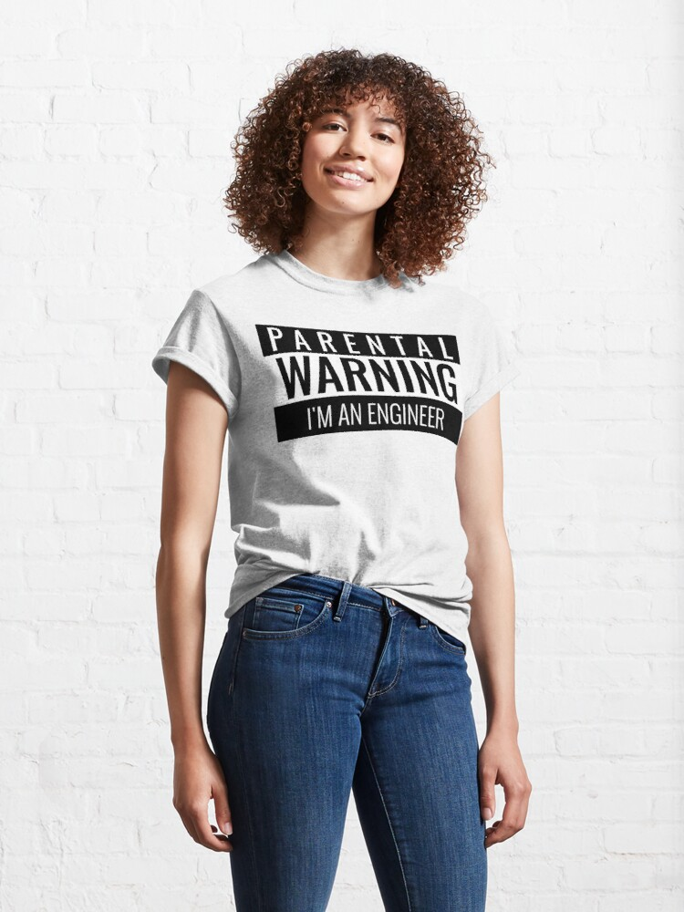 Alternate view of Parental Warning - Engineer  Classic T-Shirt