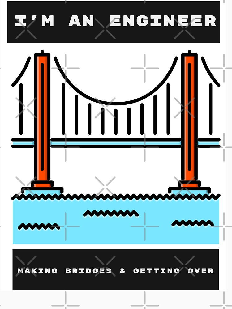 Engineers Build Bridges by ForEngineer