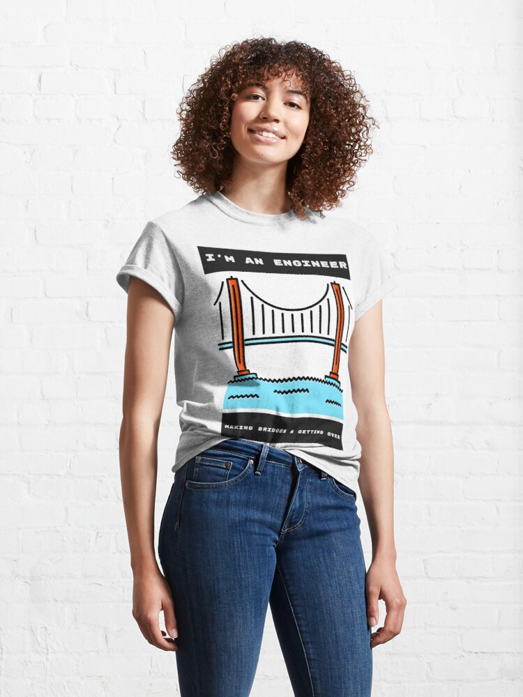 Alternate view of Engineers Build Bridges Classic T-Shirt