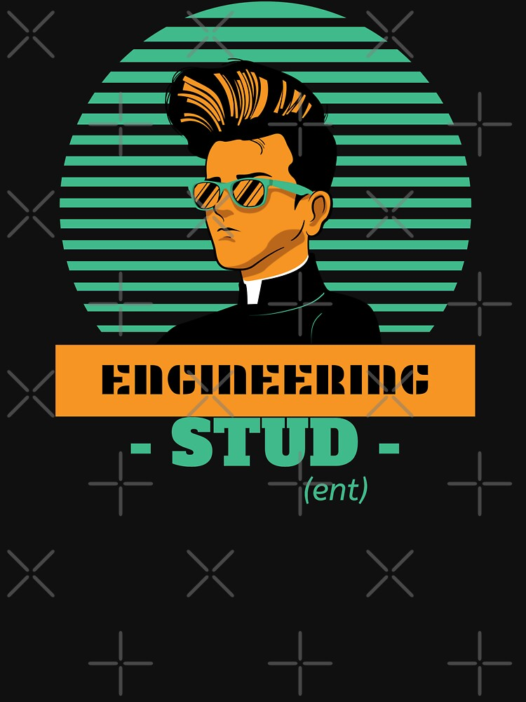 Engineering Stud ! by ForEngineer