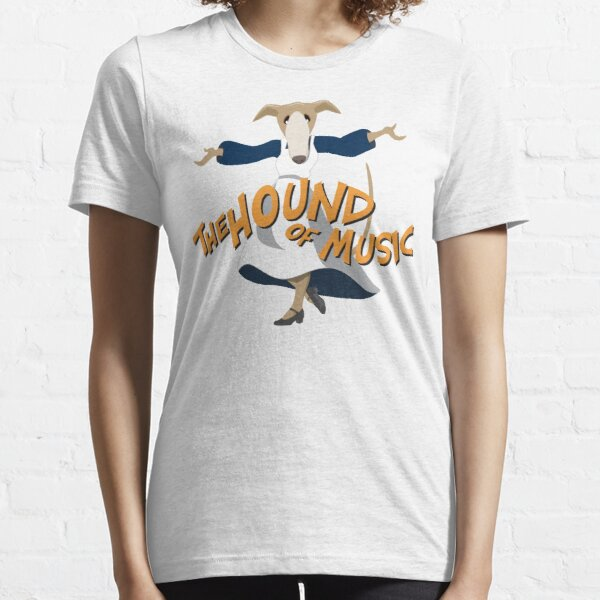 The Hound Of Music  Essential T-Shirt