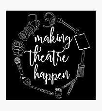 Making Theatre Happen - Technical Theatre Photographic Print