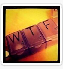 medication reality (WTF) Sticker