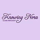 Knowing Nora logo by sailorclaire