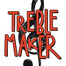 Treble maker not trouble maker by hypnotzd
