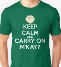 Mr. Mackey m'kay? Unisex T-Shirt
