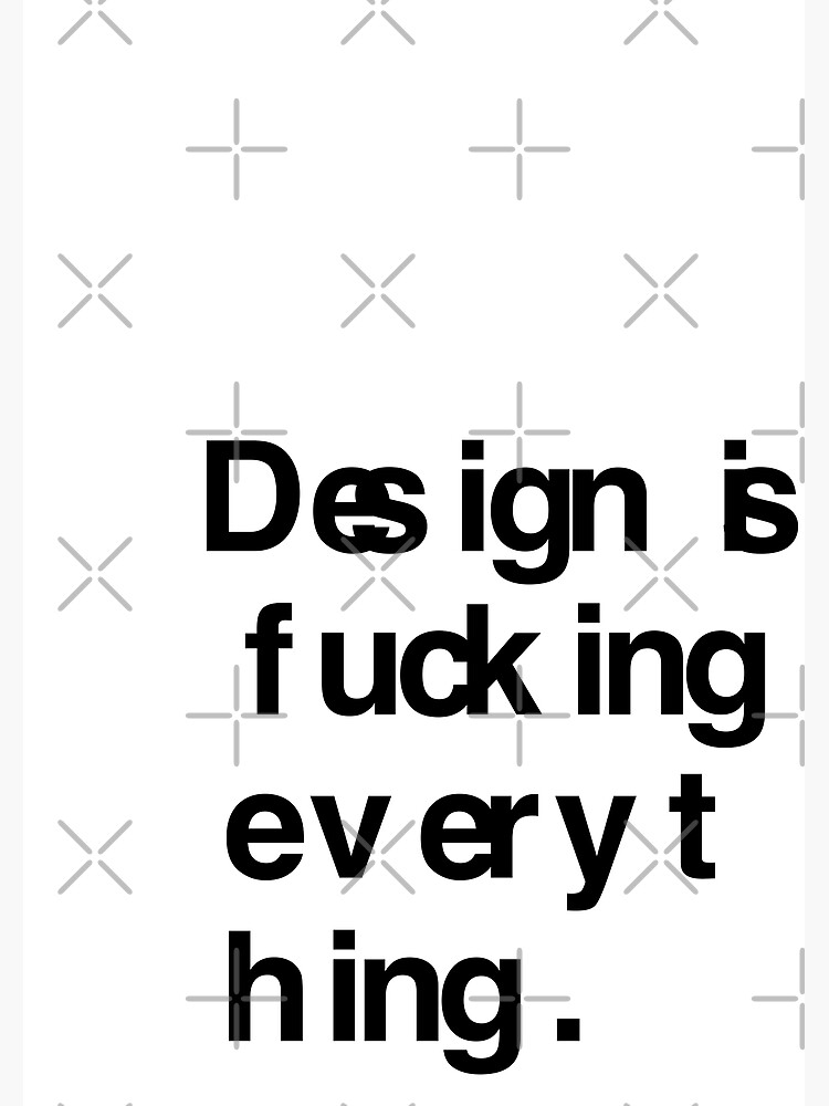 DESIGN IS EVERYTHING by RHorowitz