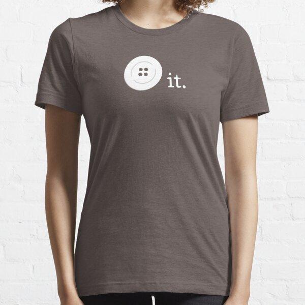 (Button) It. Essential T-Shirt