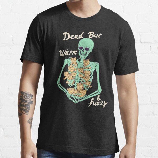 Dead But Warm & Fuzzy Essential T-Shirt