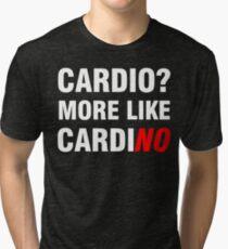 Cardio? More Like Cardino  Tri-blend T-Shirt