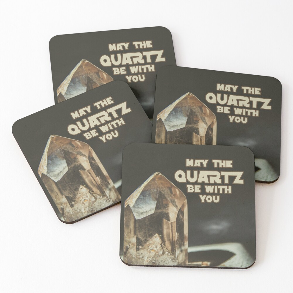 May The Quartz Be With You Coasters (Set of 4)