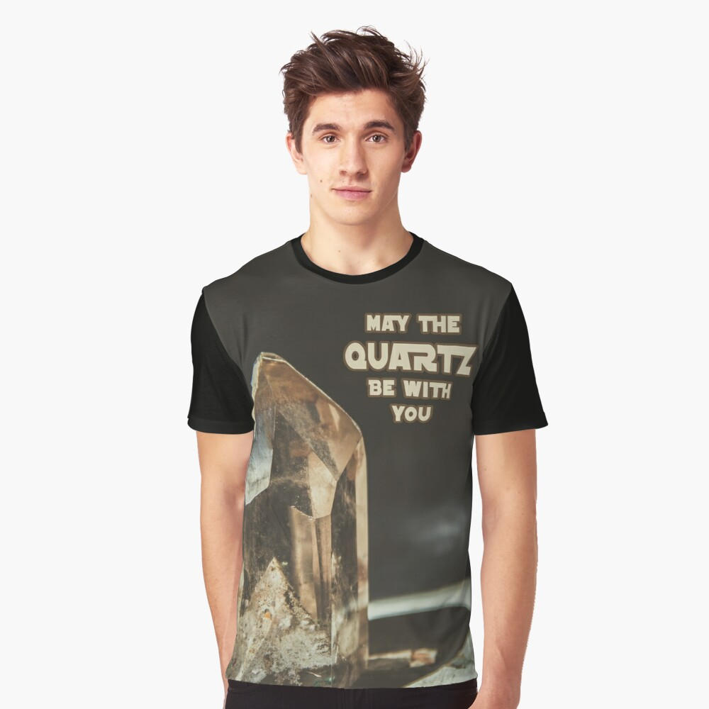 May The Quartz Be With You Graphic T-Shirt