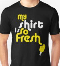 SoFresh Design - My shirt is SoFresh Unisex T-Shirt